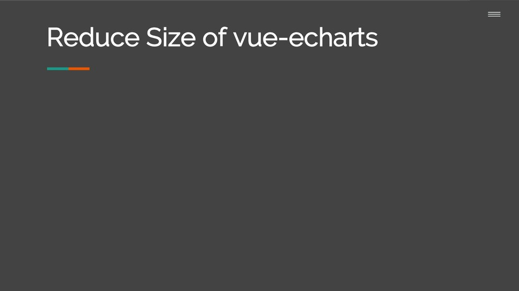 Reduce Size of vue-echarts