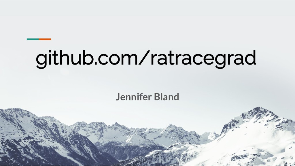 github.com/ratracegrad Jennifer Bland