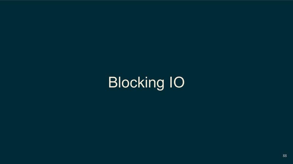 88 Blocking IO