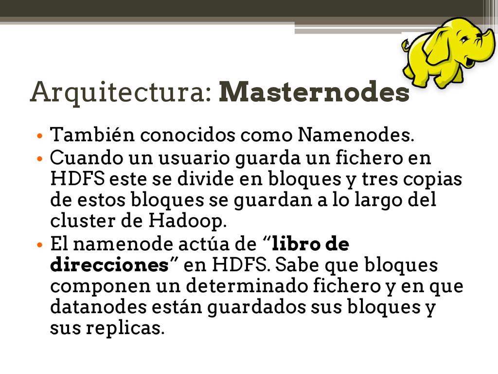 Arquitectura: Masternodes • También conocidos c...