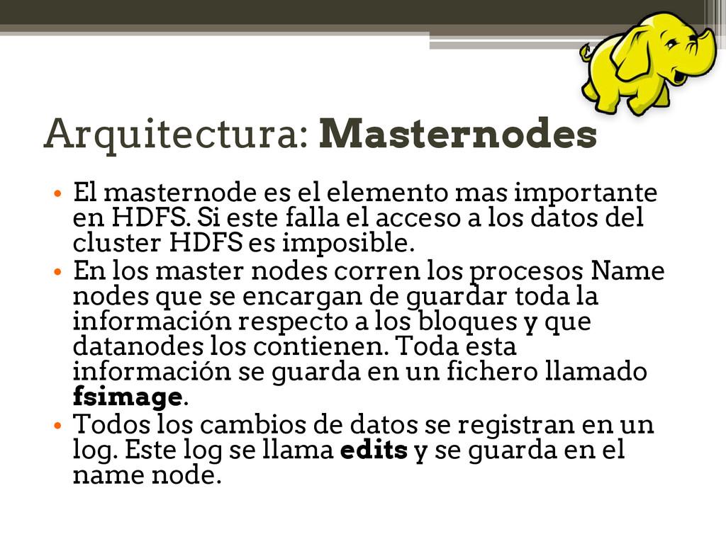 Arquitectura: Masternodes • El masternode es el...