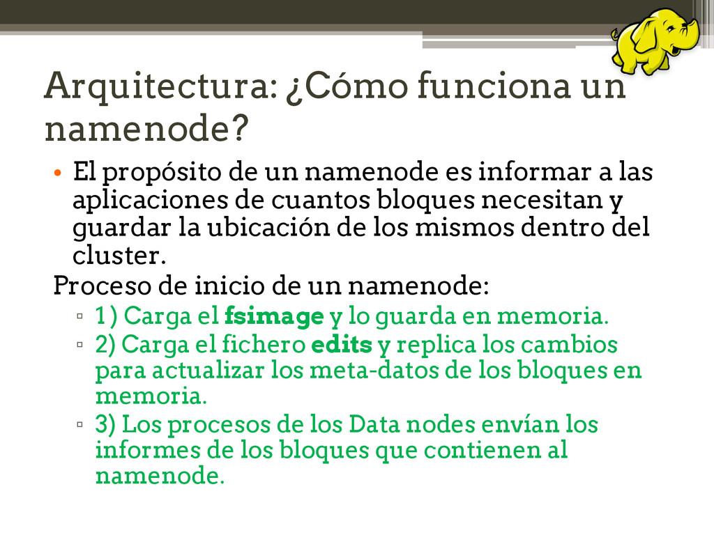 Arquitectura: ¿Cómo funciona un namenode? • El ...