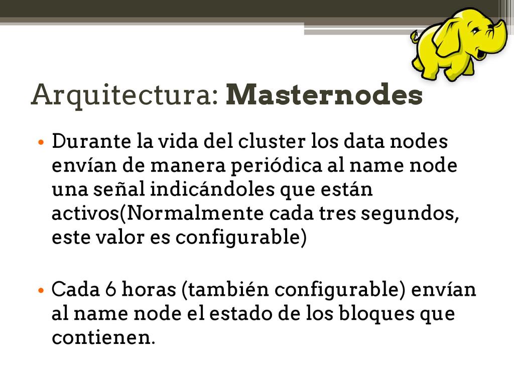Arquitectura: Masternodes • Durante la vida del...