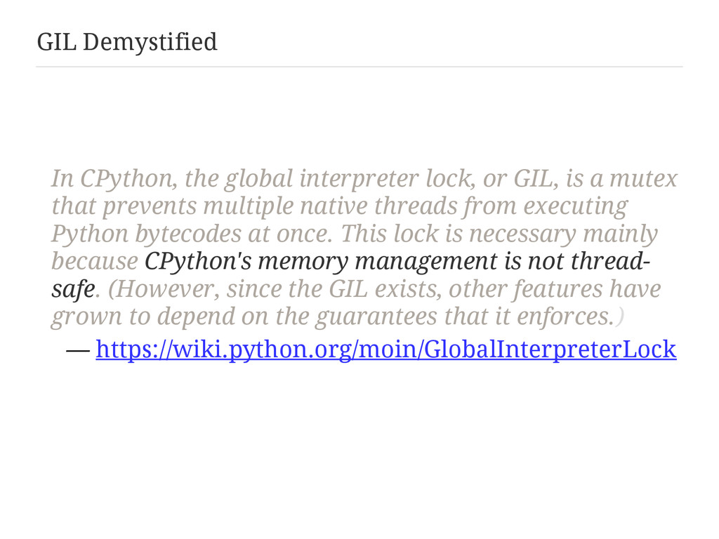 GIL Demystified In CPython, the global interpre...
