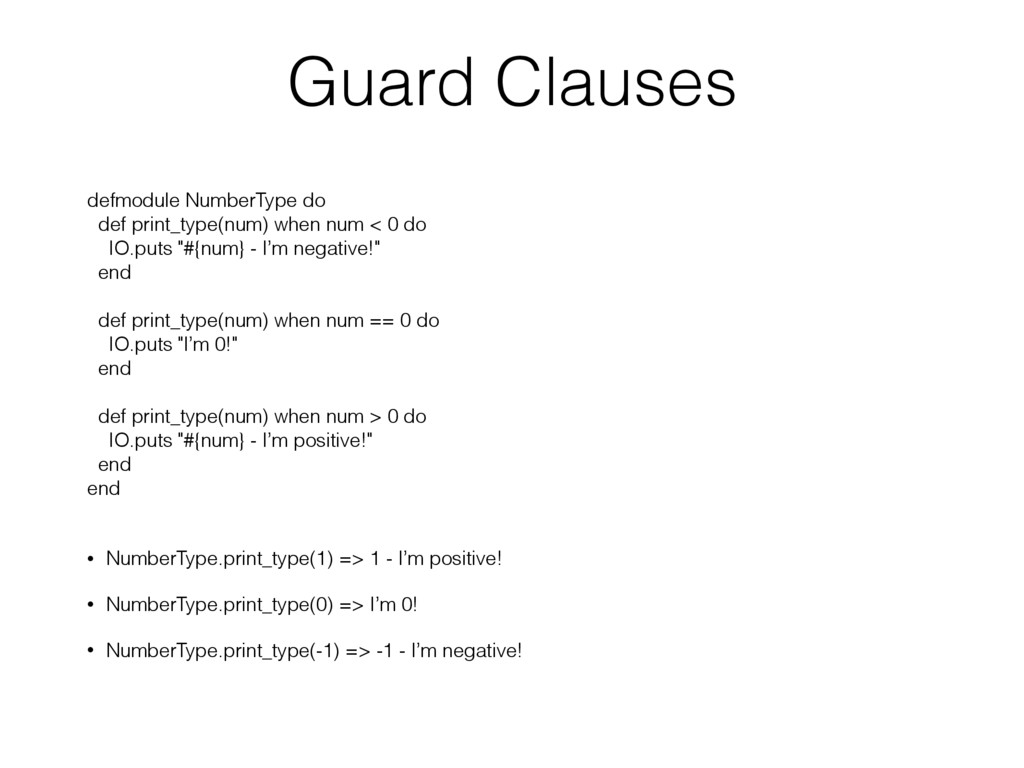 Guard Clauses defmodule NumberType do def print...