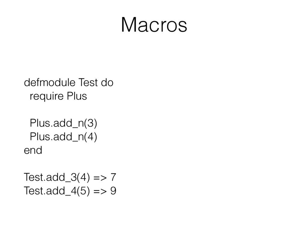 Macros defmodule Test do require Plus Plus.add_...