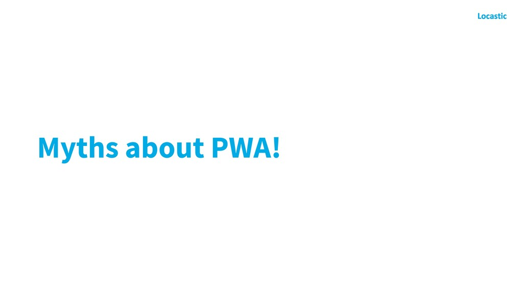 Myths about PWA!