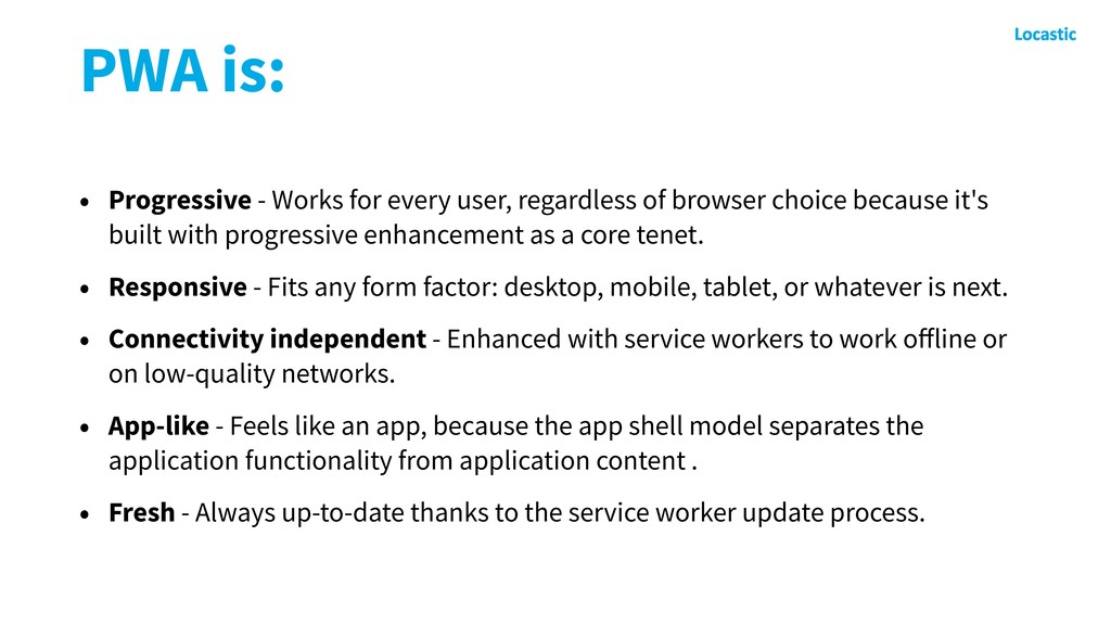 PWA is: • Progressive - Works for every user, r...