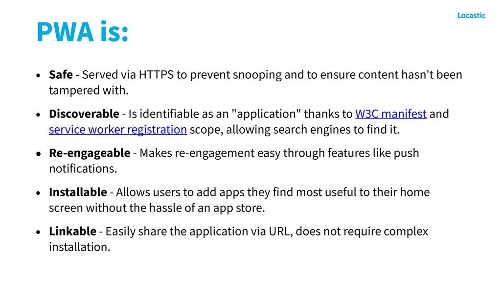 PWA is: • Safe - Served via HTTPS to prevent sn...