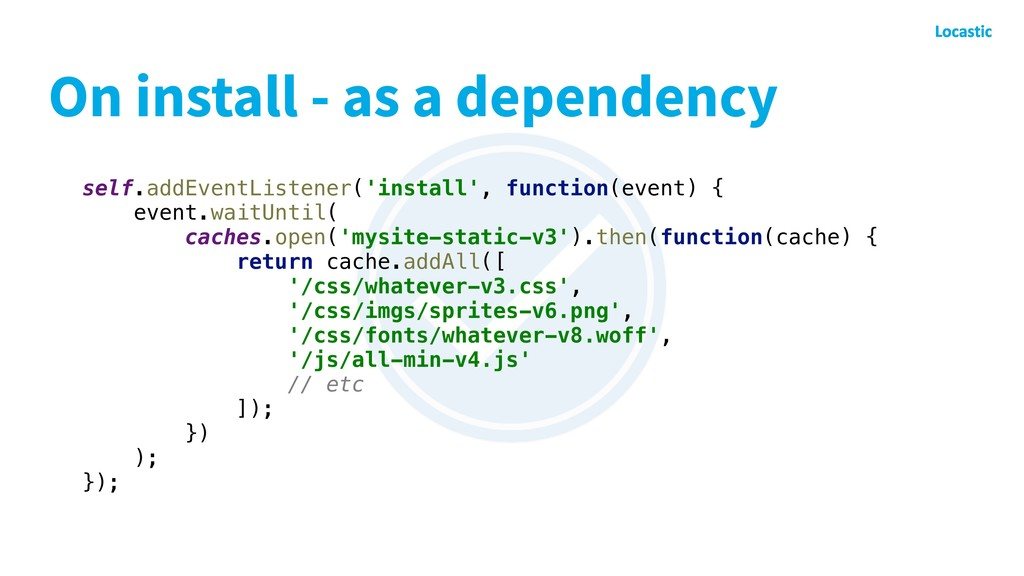 On install - as a dependency self.addEventListe...