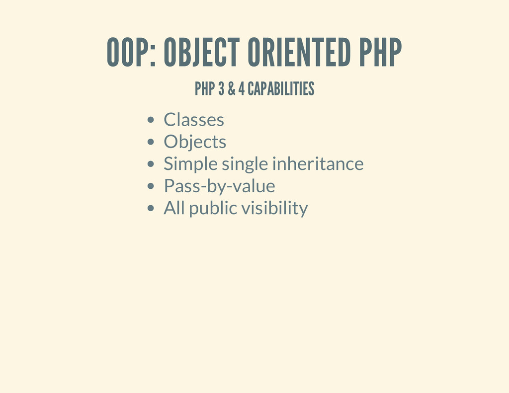 OOP: OBJECT ORIENTED PHP PHP 3 & 4 CAPABILITIES...