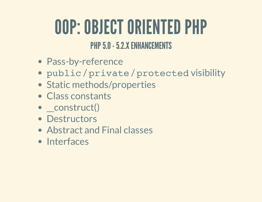 OOP: OBJECT ORIENTED PHP PHP 5.0 - 5.2.X ENHANC...