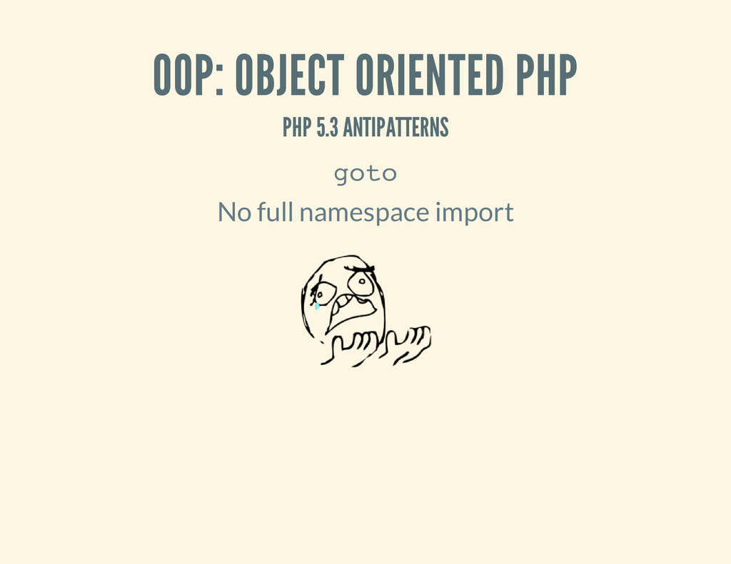 OOP: OBJECT ORIENTED PHP PHP 5.3 ANTIPATTERNS g...