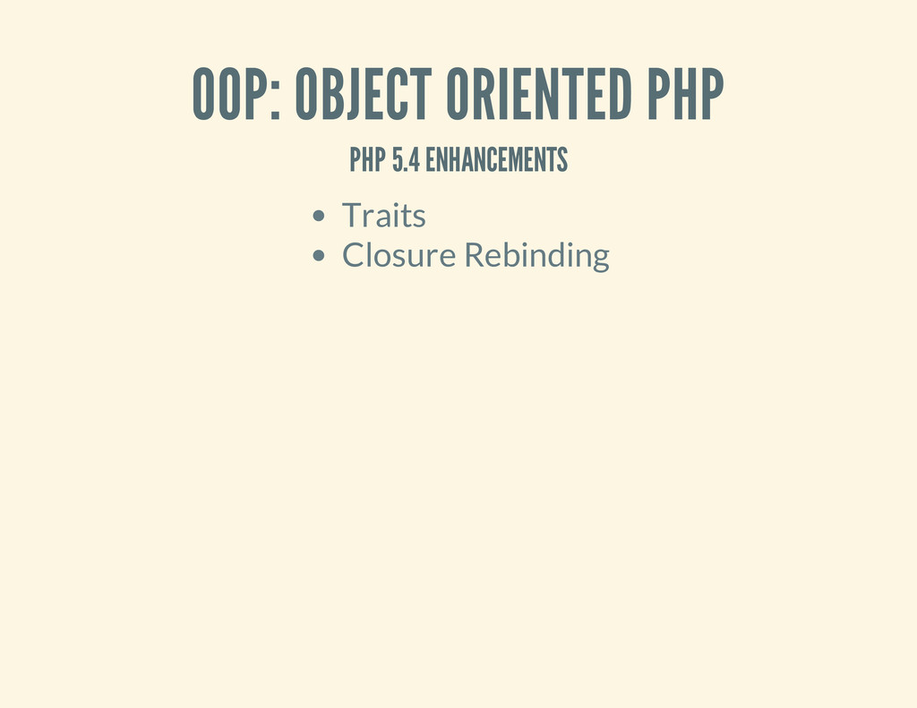OOP: OBJECT ORIENTED PHP PHP 5.4 ENHANCEMENTS T...