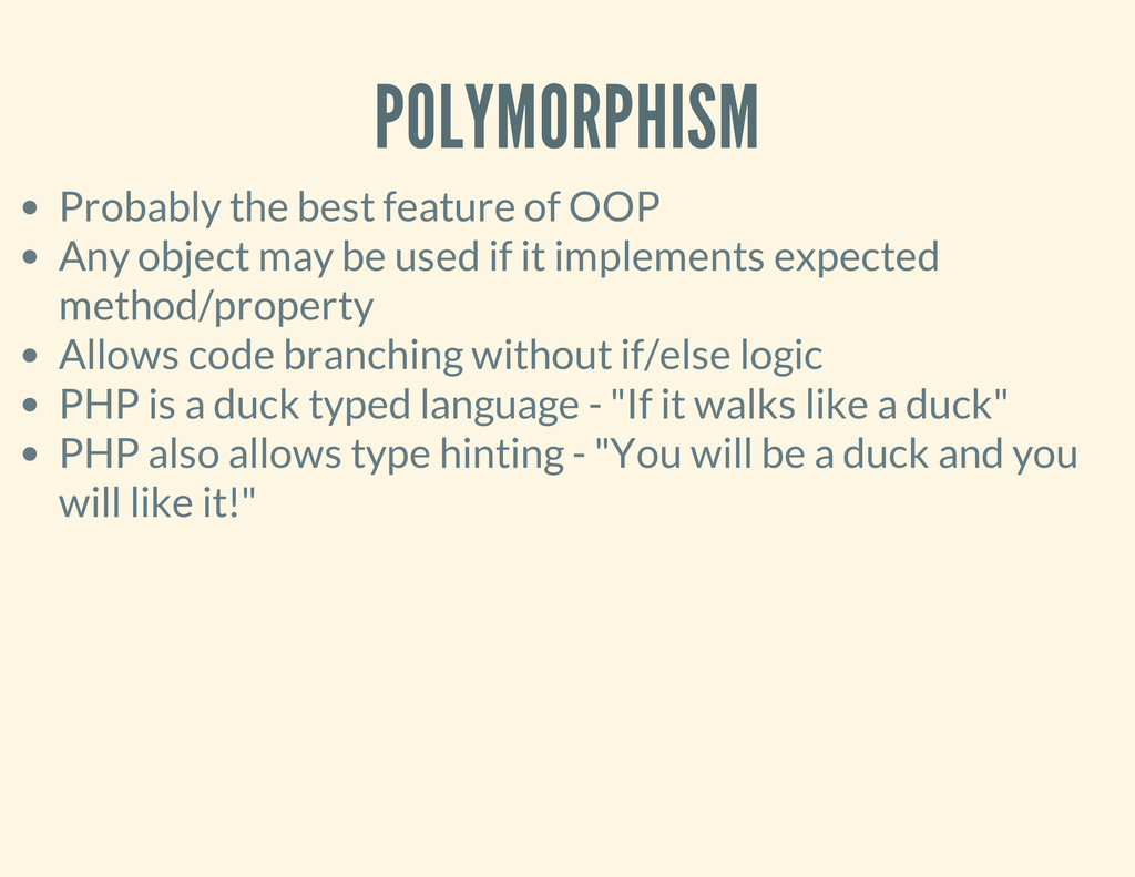 POLYMORPHISM Probably the best feature of OOP A...