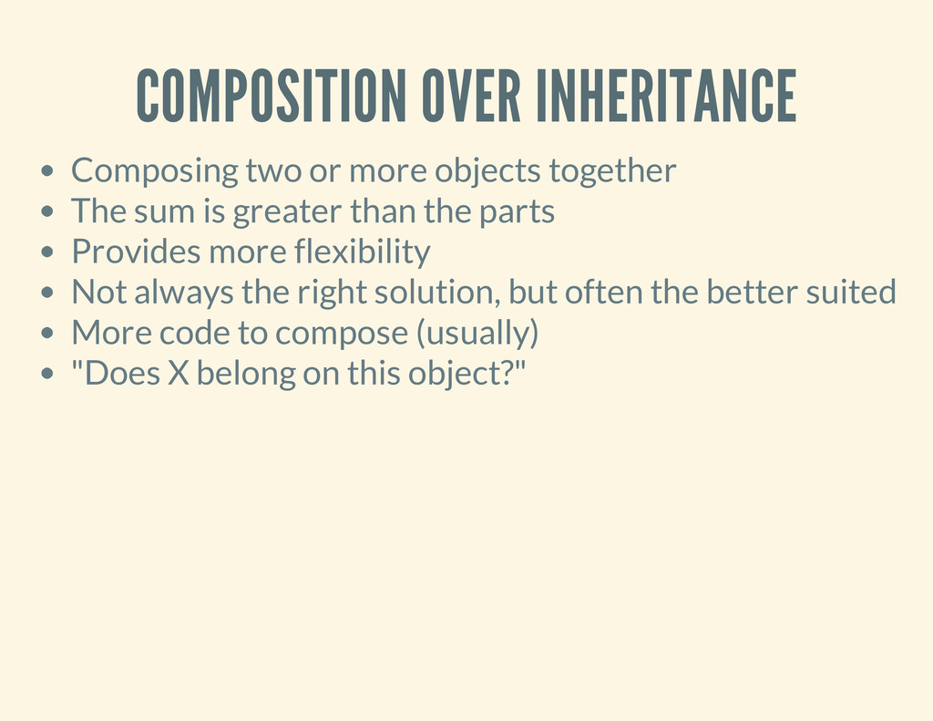 COMPOSITION OVER INHERITANCE Composing two or m...