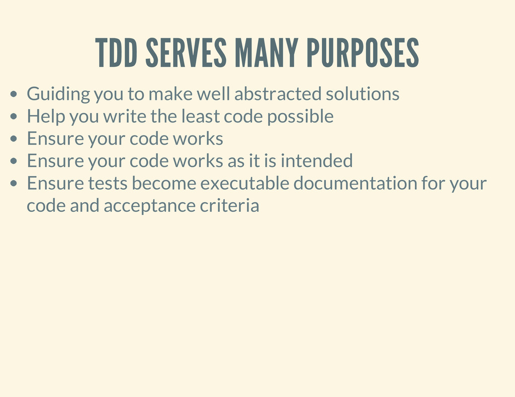 TDD SERVES MANY PURPOSES Guiding you to make we...