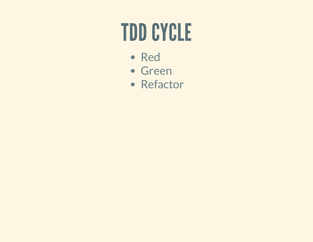 TDD CYCLE Red Green Refactor