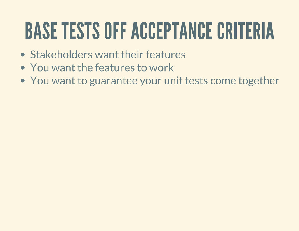 BASE TESTS OFF ACCEPTANCE CRITERIA Stakeholders...