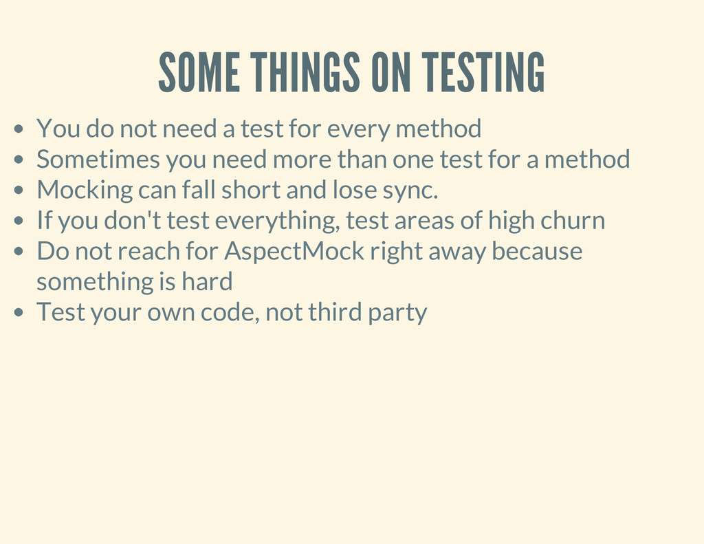 SOME THINGS ON TESTING You do not need a test f...
