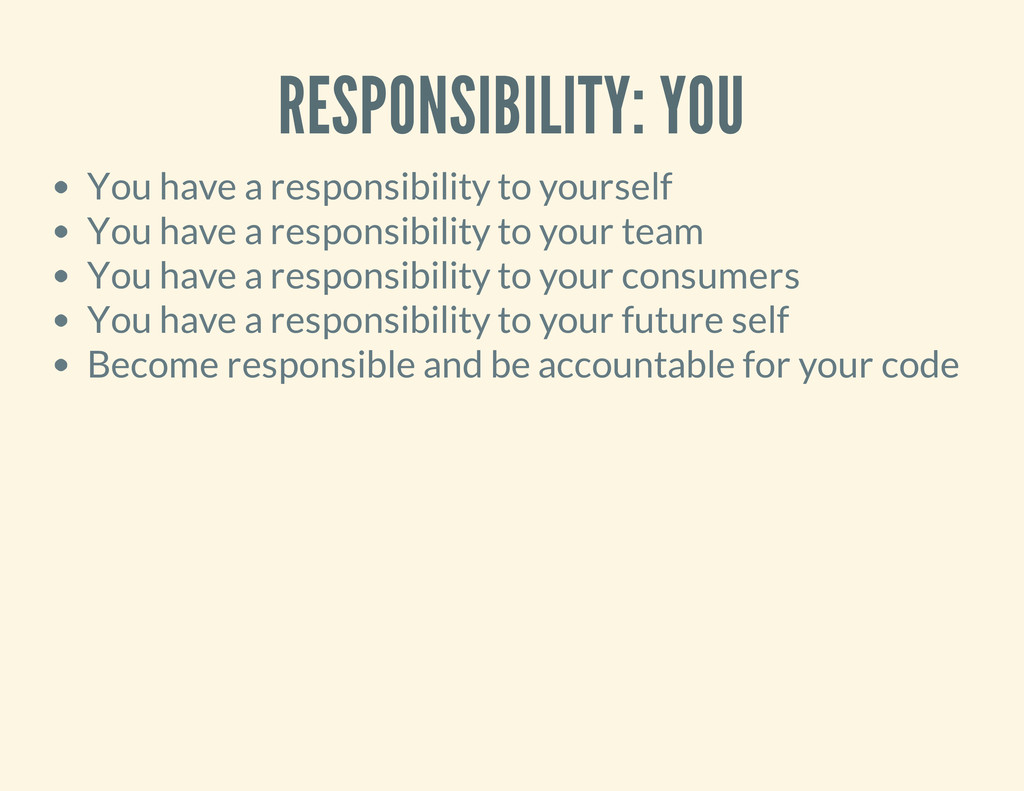RESPONSIBILITY: YOU You have a responsibility t...