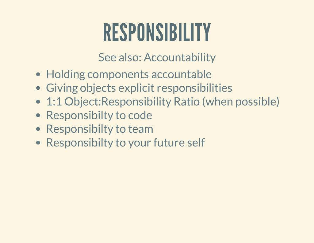 RESPONSIBILITY See also: Accountability Holding...