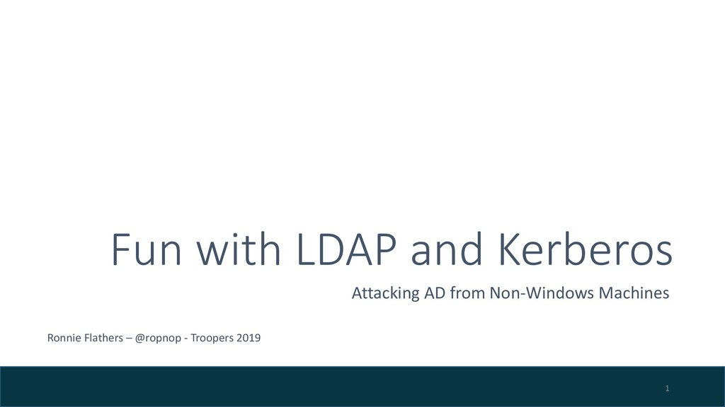 Fun with LDAP and Kerberos Attacking AD from No...