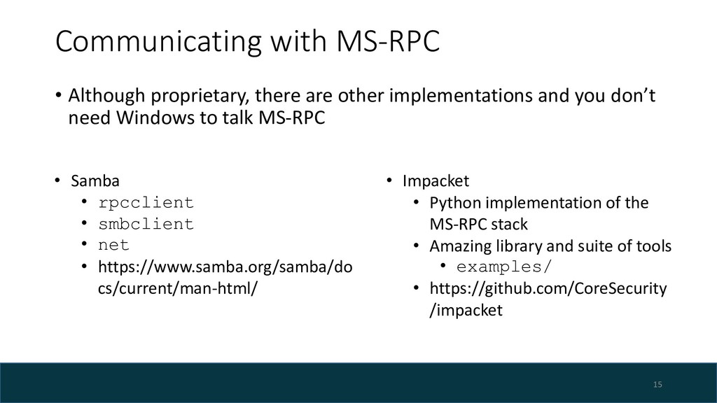 Communicating with MS-RPC • Although proprietar...