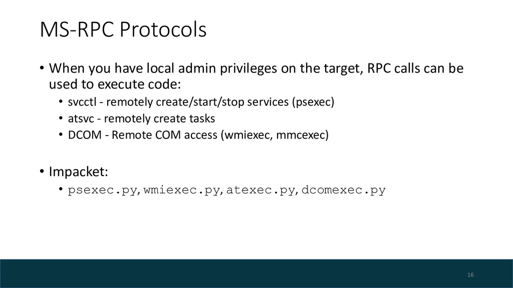 MS-RPC Protocols • When you have local admin pr...