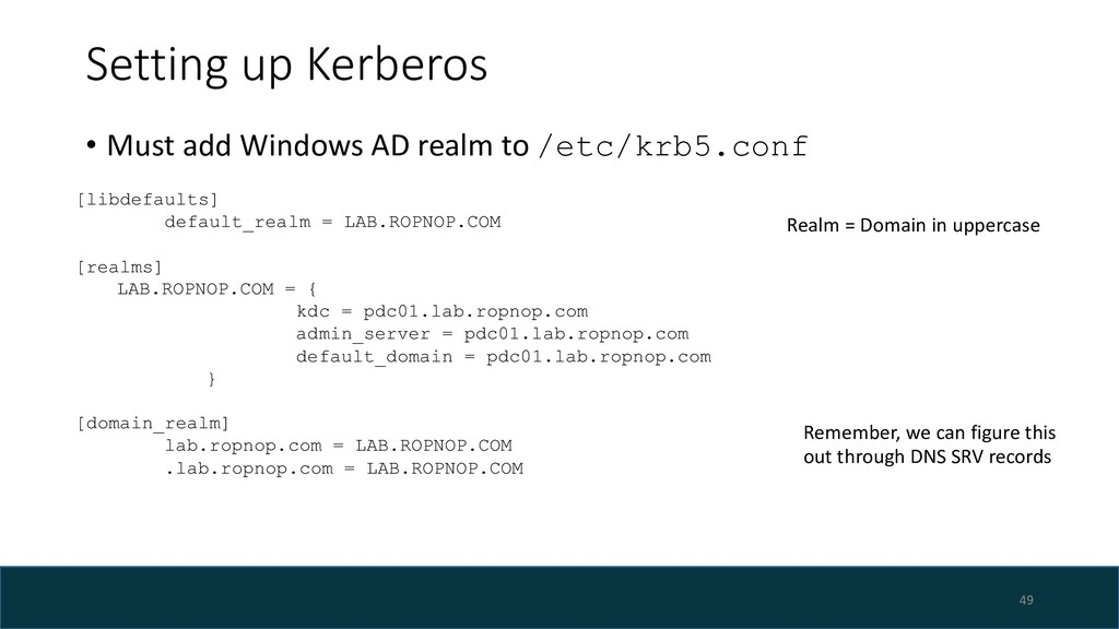 Setting up Kerberos • Must add Windows AD realm...