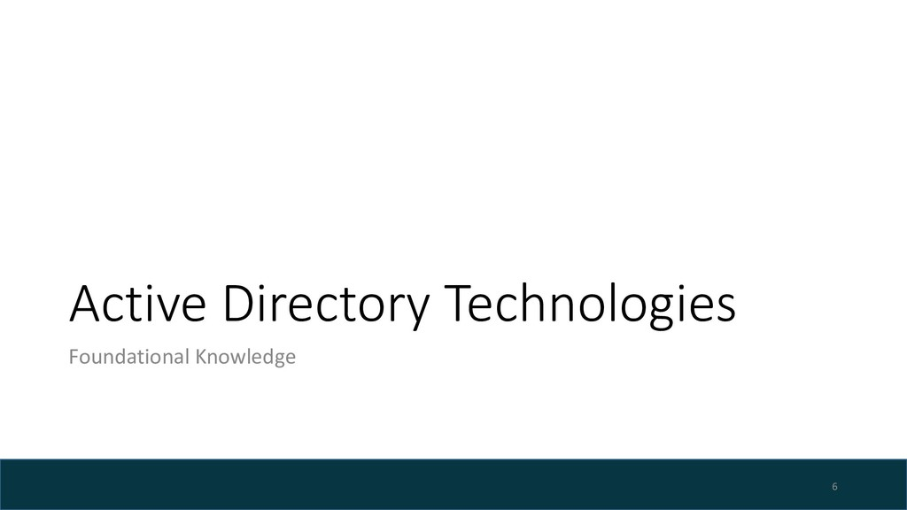 Active Directory Technologies Foundational Know...