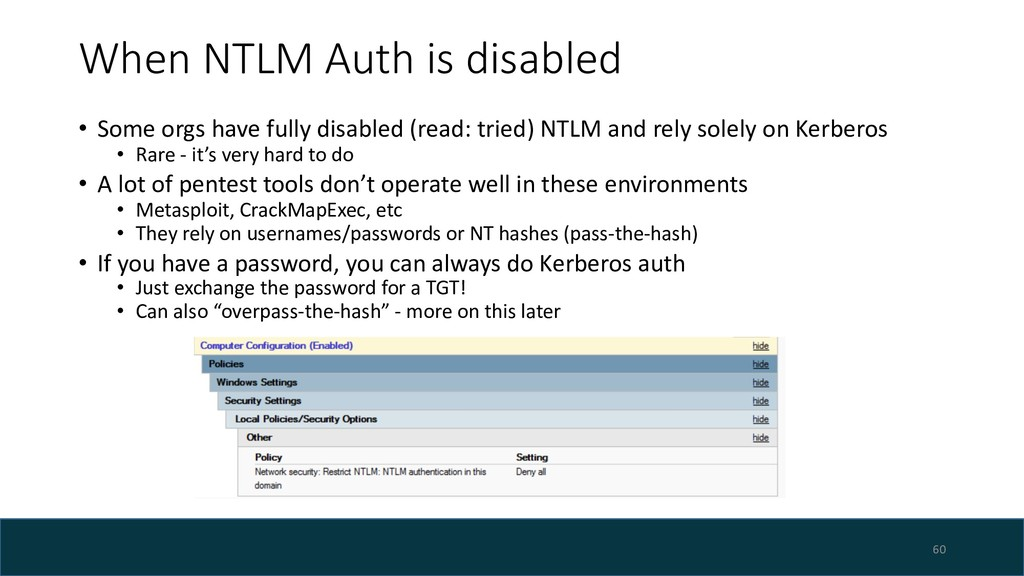 When NTLM Auth is disabled • Some orgs have ful...