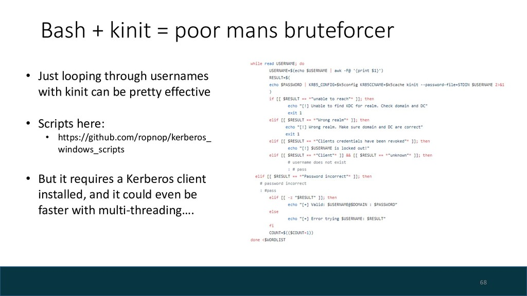 Bash + kinit = poor mans bruteforcer 68 • Just ...