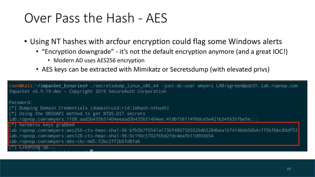 Over Pass the Hash - AES • Using NT hashes with...