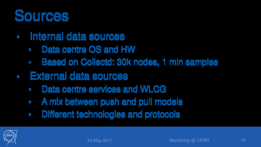 Sources • Internal data sources • Data centre O...