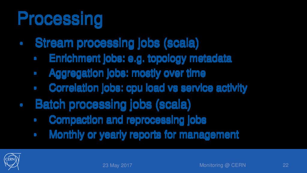 Processing • Stream processing jobs (scala) • E...