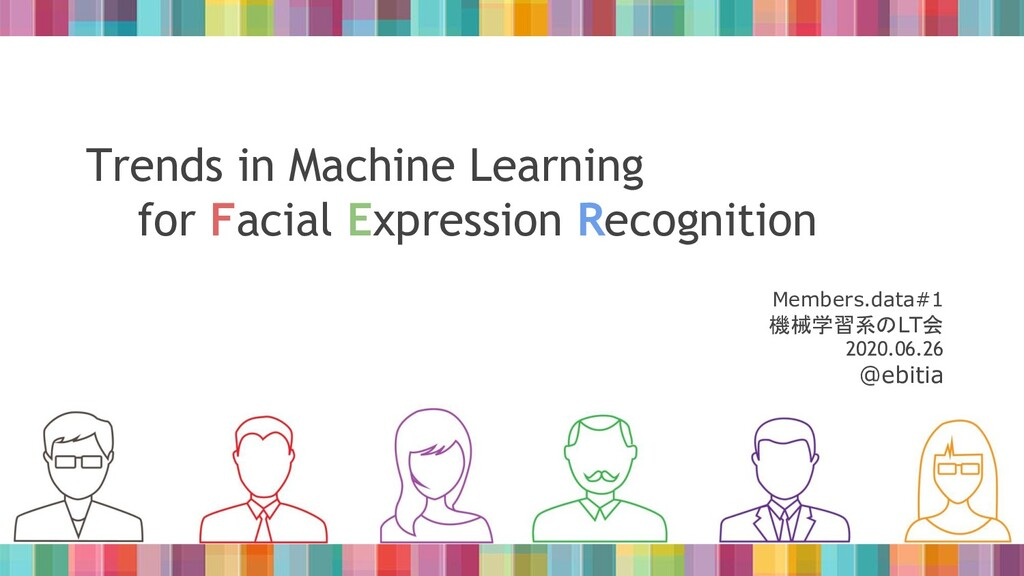 Trends in Machine Learning for Facial Expressio...