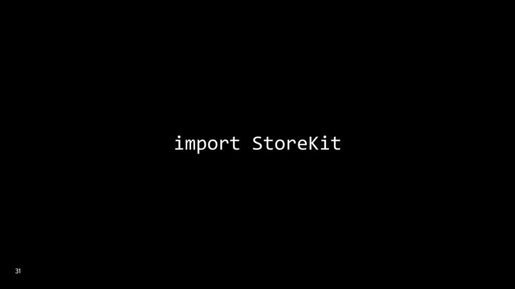 !31 import StoreKit