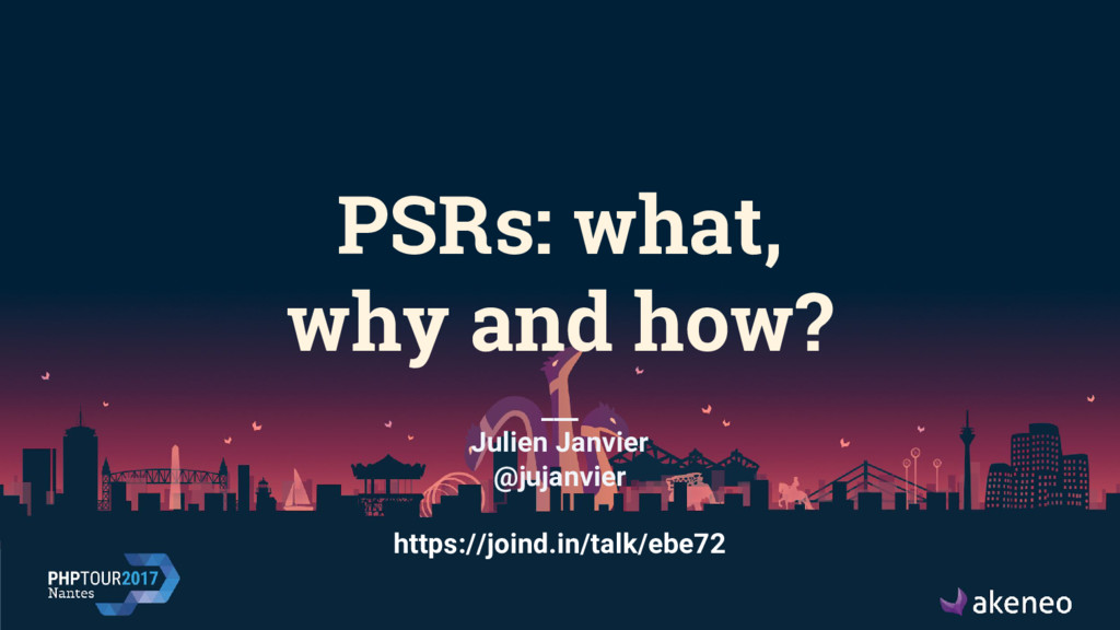 PSRs: what, why and how? ___ Julien Janvier @ju...