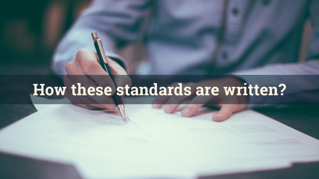How these standards are written?