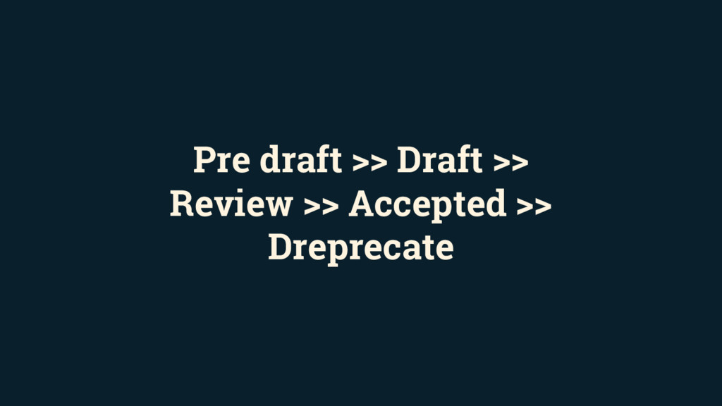 Pre draft >> Draft >> Review >> Accepted >> Dre...