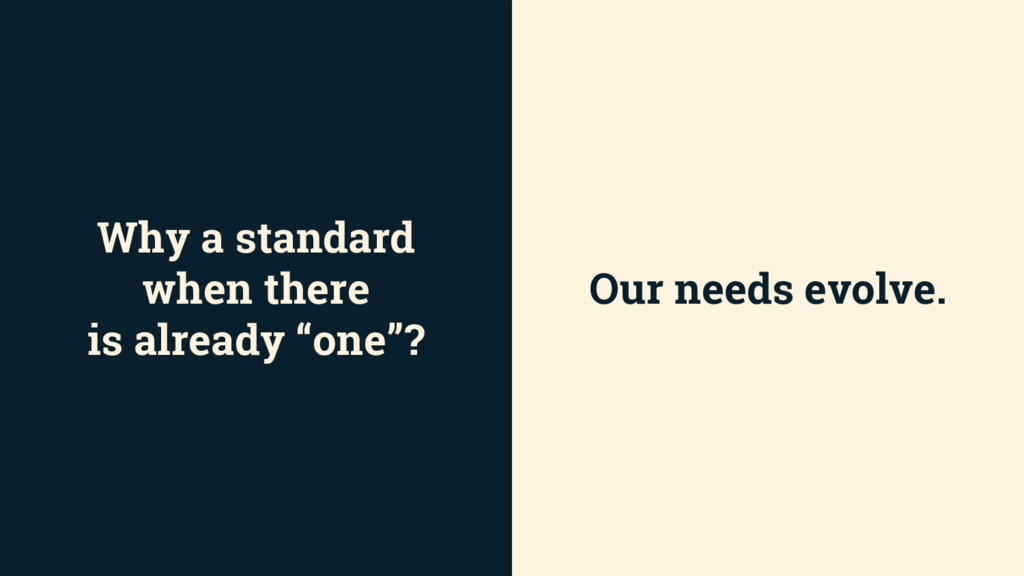 "Why a standard when there is already ""one""? Our..."