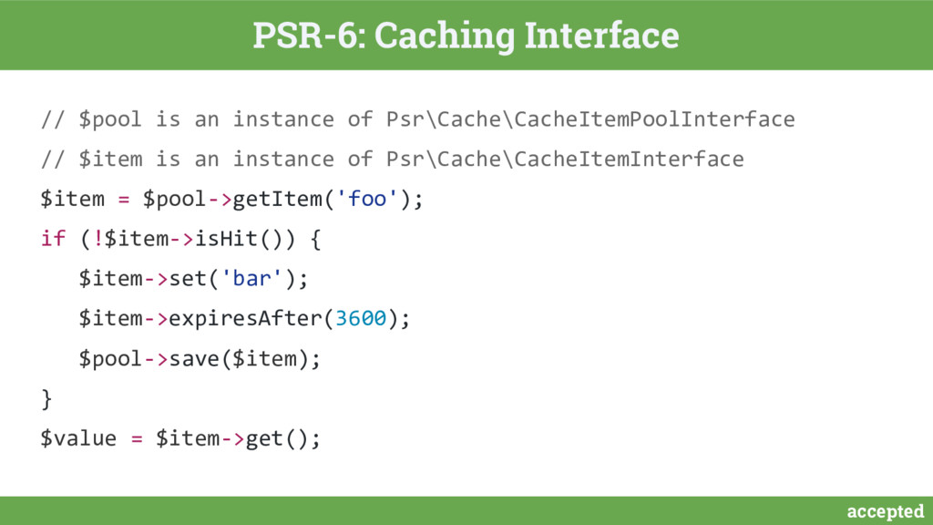 accepted PSR-6: Caching Interface // $pool is a...