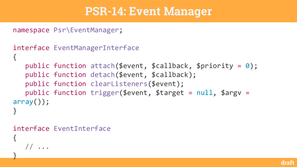 draft PSR-14: Event Manager namespace Psr\Event...