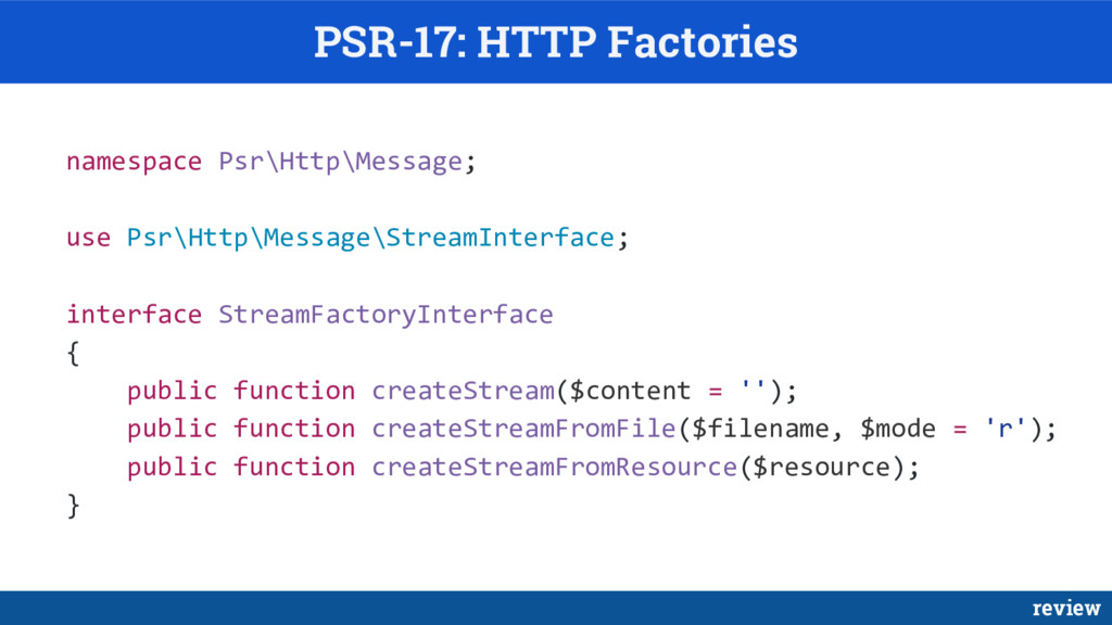 PSR-17: HTTP Factories namespace Psr\Http\Messa...