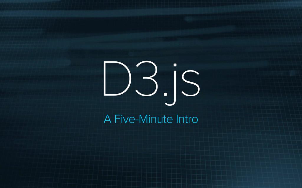 A Five-Minute Intro D3.js