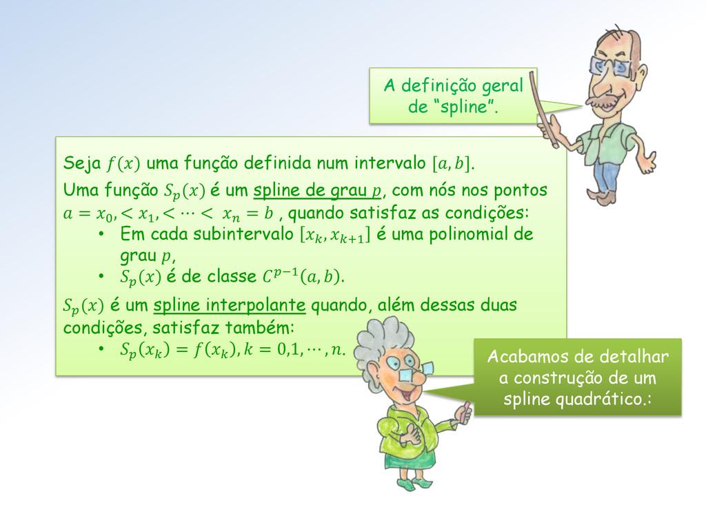 Seja () uma função definida num intervalo [, ]....