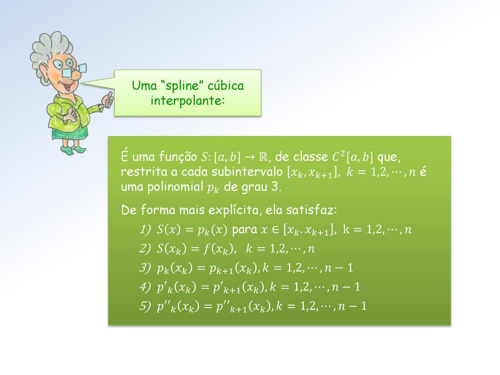 """Uma """"spline"""" cúbica interpolante: É uma função ..."""
