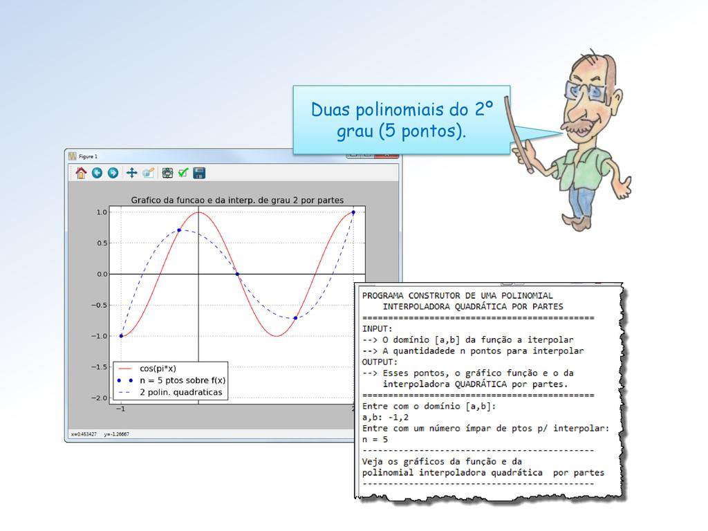 Duas polinomiais do 2º grau (5 pontos).