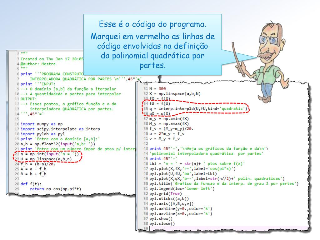 Esse é o código do programa. Marquei em vermelh...